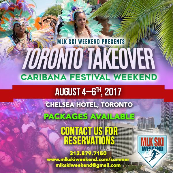MLK Ski Weekend Presents... Toronto Takeover - Caribana Festival Weekend 2017